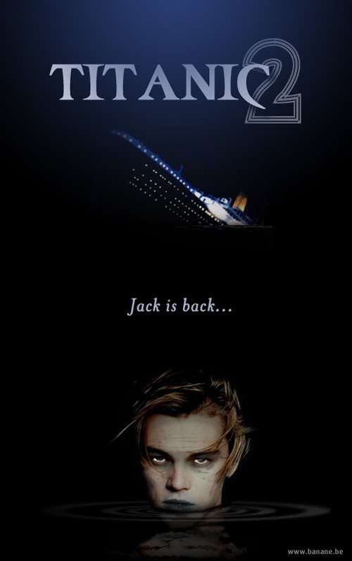 ... to the Sequel 2: there's a TITANIC 3 Trailer on Loose | Just Writing